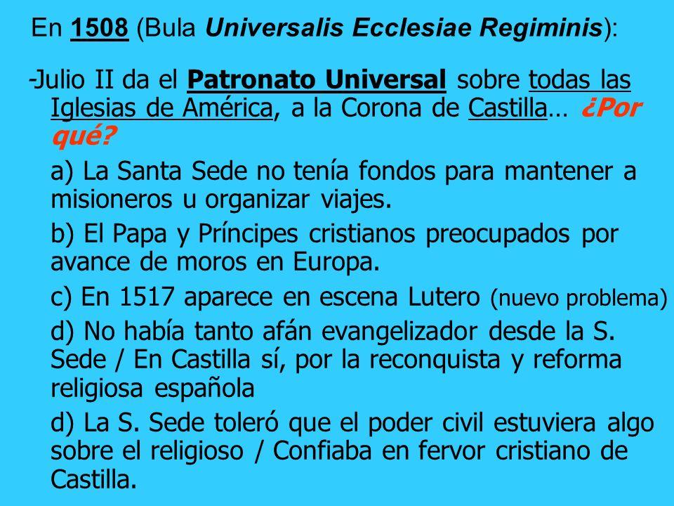 En 1508 (Bula Universalis Ecclesiae Regiminis):