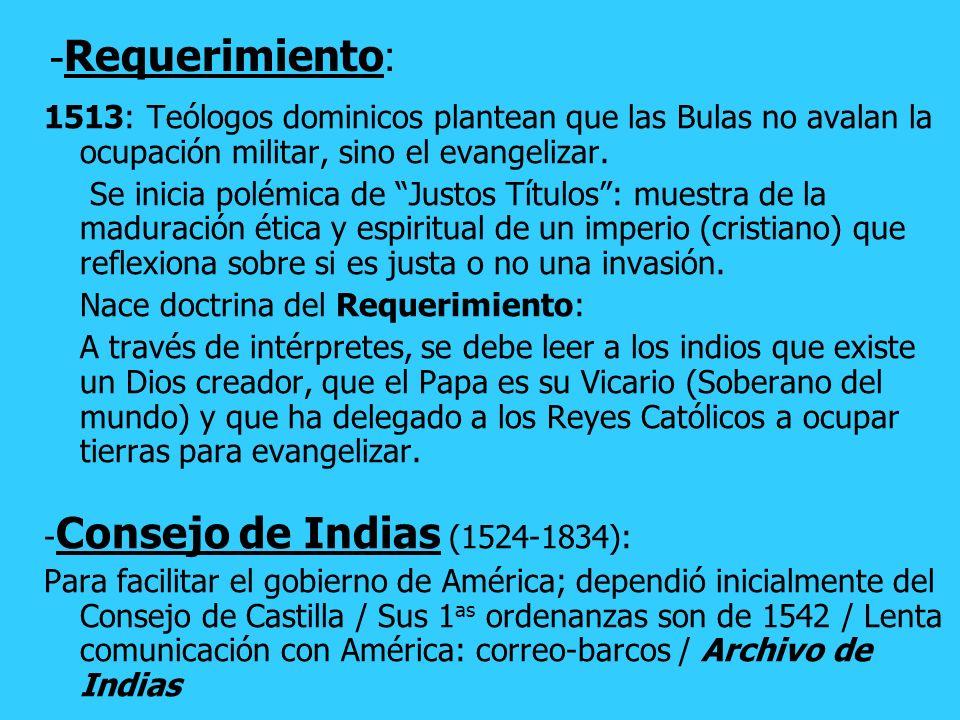 -Requerimiento: 1513: Teólogos dominicos plantean que las Bulas no avalan la ocupación militar, sino el evangelizar.