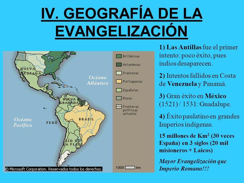 IV. GEOGRAFÍA DE LA EVANGELIZACIÓN