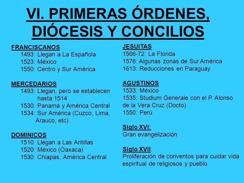 VI. PRIMERAS ÓRDENES, DIÓCESIS Y CONCILIOS