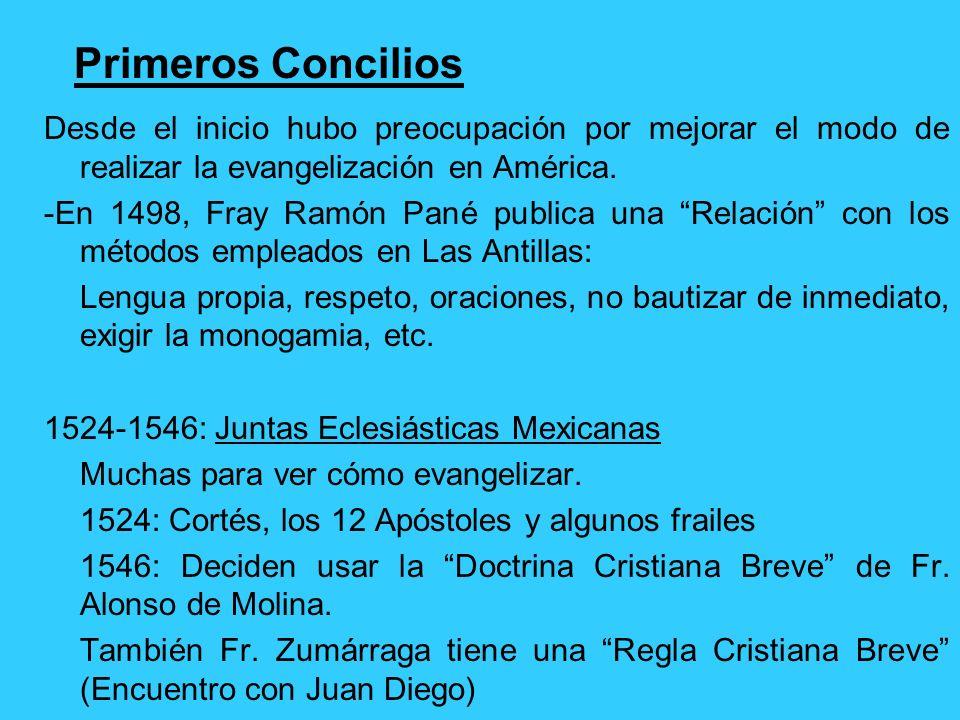 Primeros Concilios Desde el inicio hubo preocupación por mejorar el modo de realizar la evangelización en América.
