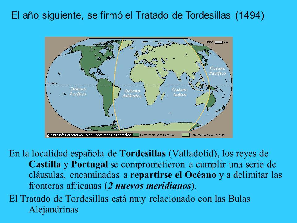 El año siguiente, se firmó el Tratado de Tordesillas (1494)