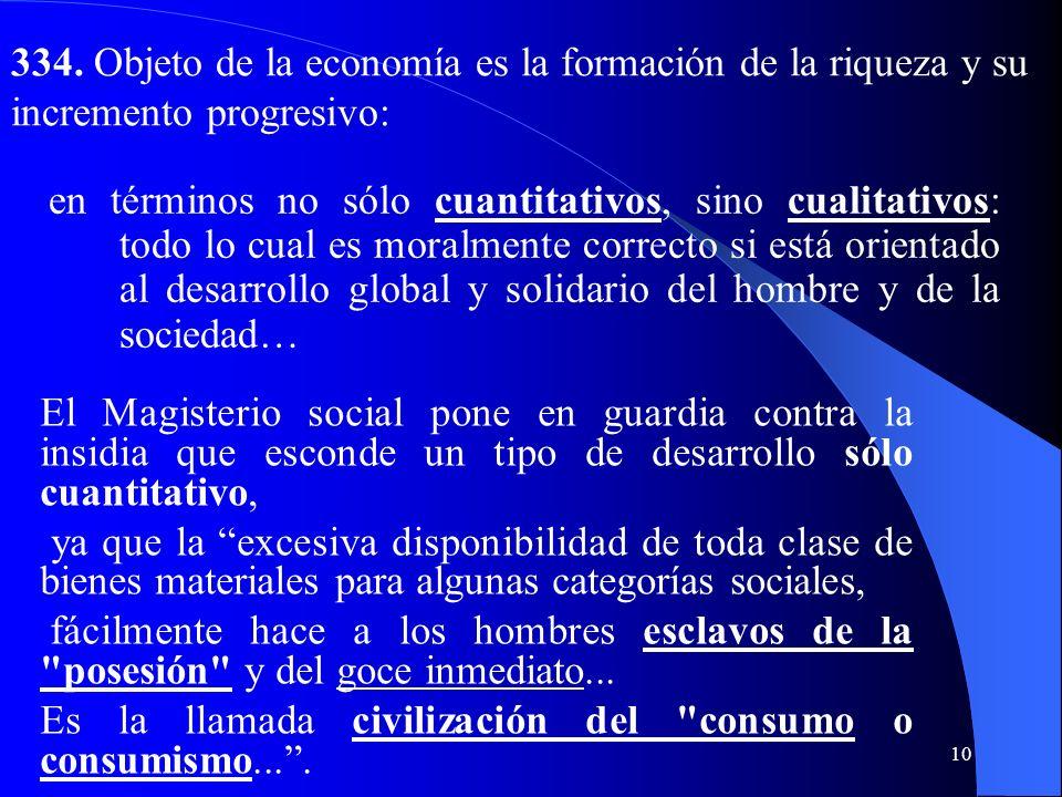 334. Objeto de la economía es la formación de la riqueza y su incremento progresivo: