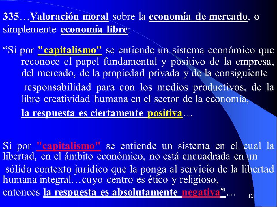 335…Valoración moral sobre la economía de mercado, o simplemente economía libre: