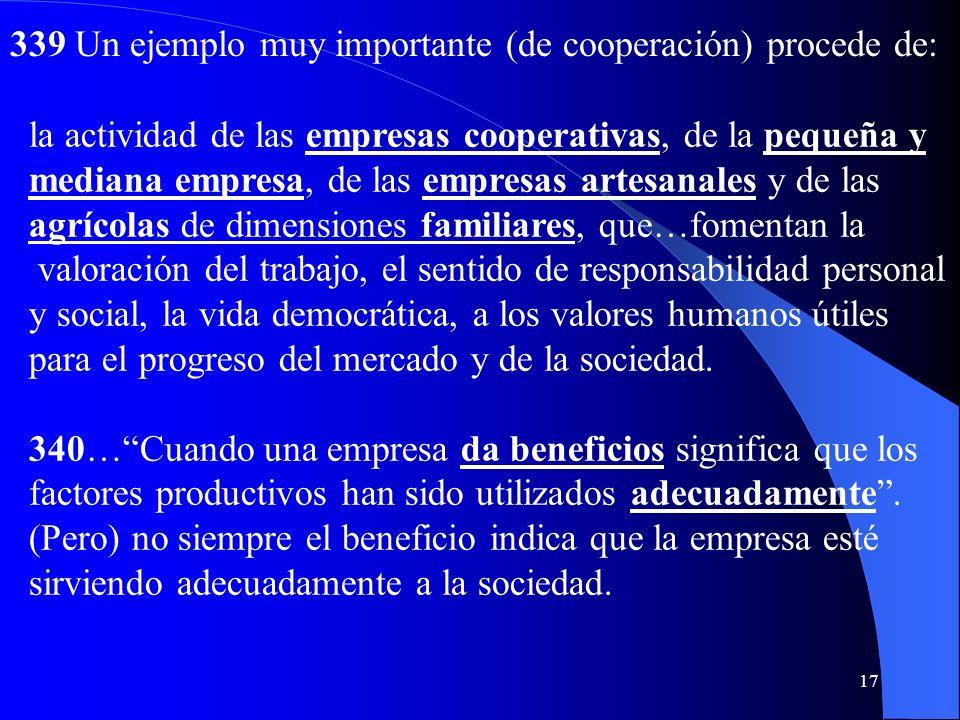 339 Un ejemplo muy importante (de cooperación) procede de: