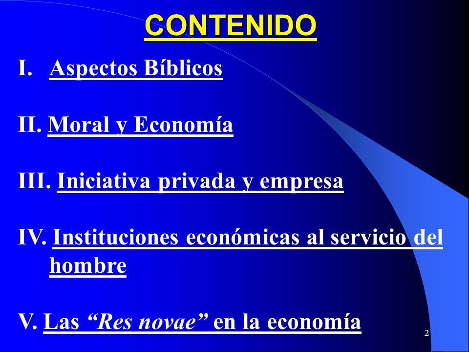 CONTENIDO Aspectos Bíblicos II. Moral y Economía