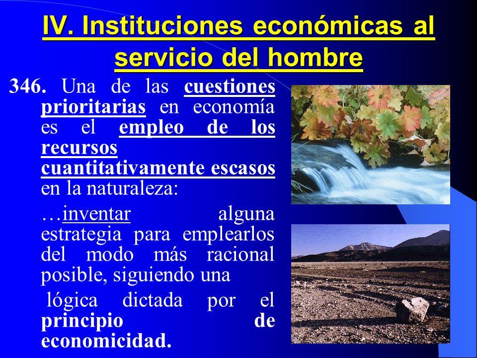 IV. Instituciones económicas al servicio del hombre