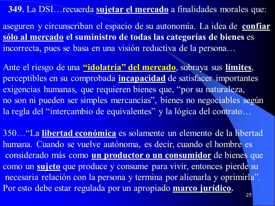 349. La DSI…recuerda sujetar el mercado a finalidades morales que: