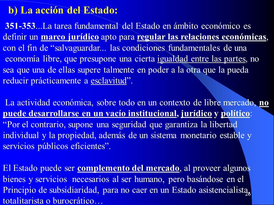 b) La acción del Estado: