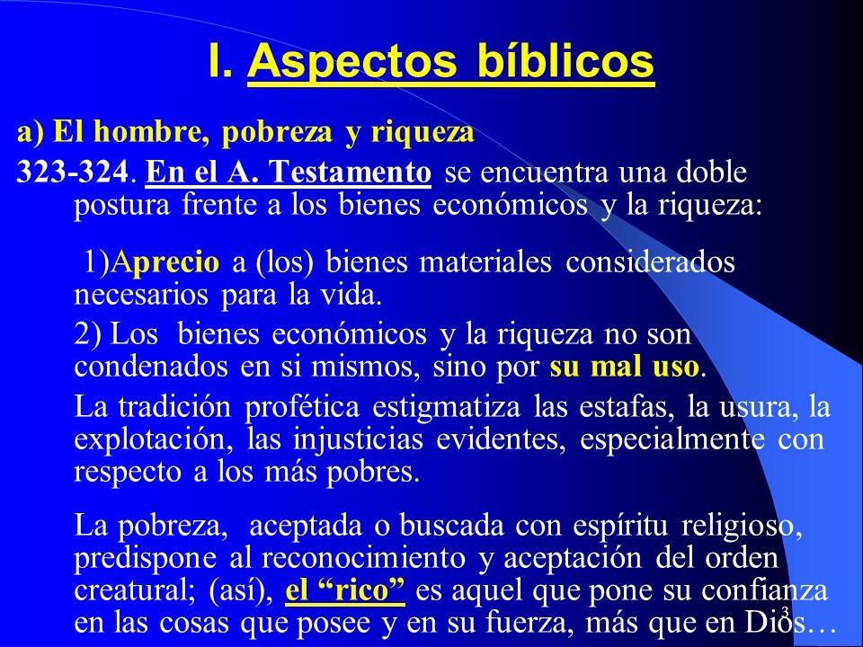 I. Aspectos bíblicos a) El hombre, pobreza y riqueza