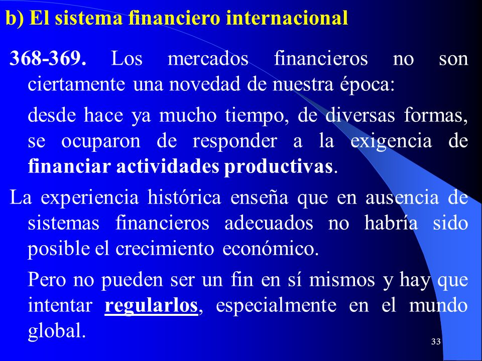 b) El sistema financiero internacional