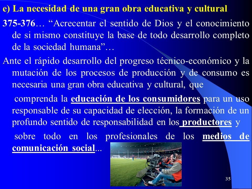 e) La necesidad de una gran obra educativa y cultural
