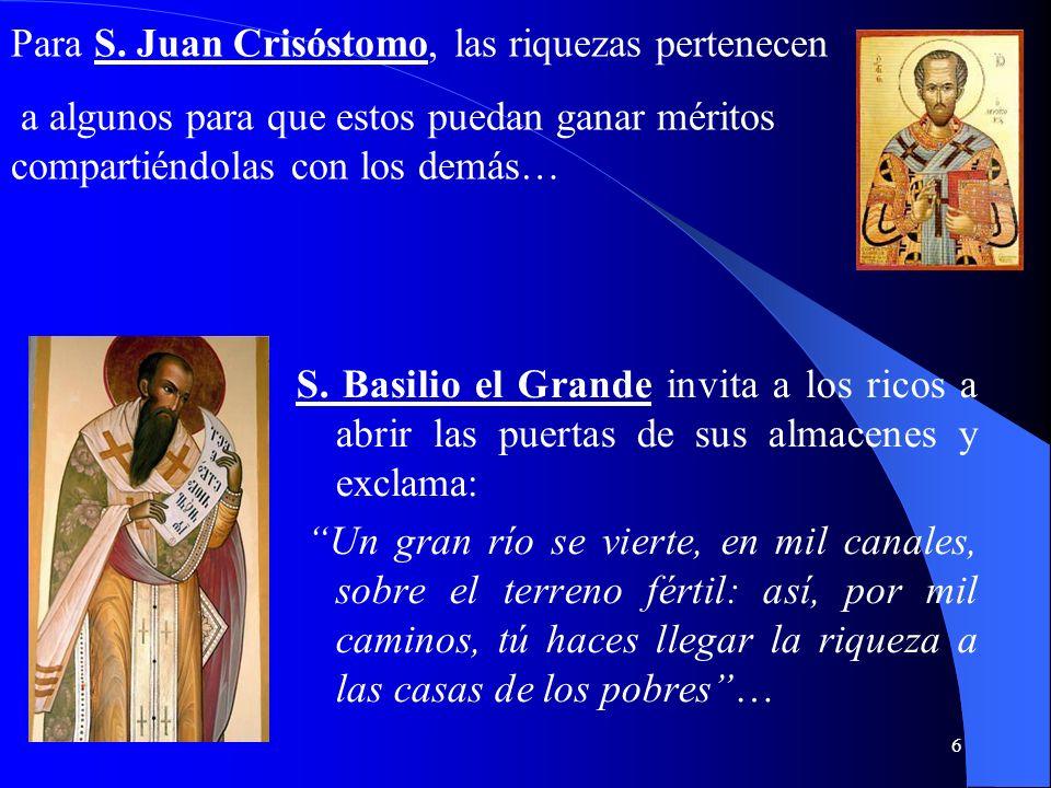 Para S. Juan Crisóstomo, las riquezas pertenecen