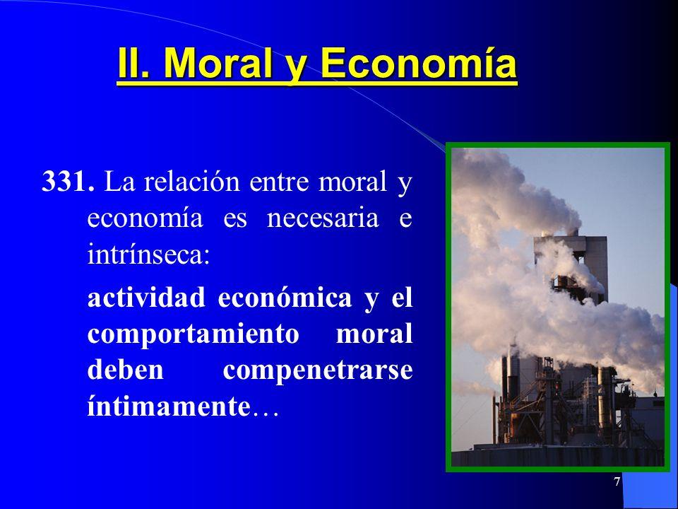 II. Moral y Economía 331. La relación entre moral y economía es necesaria e intrínseca:
