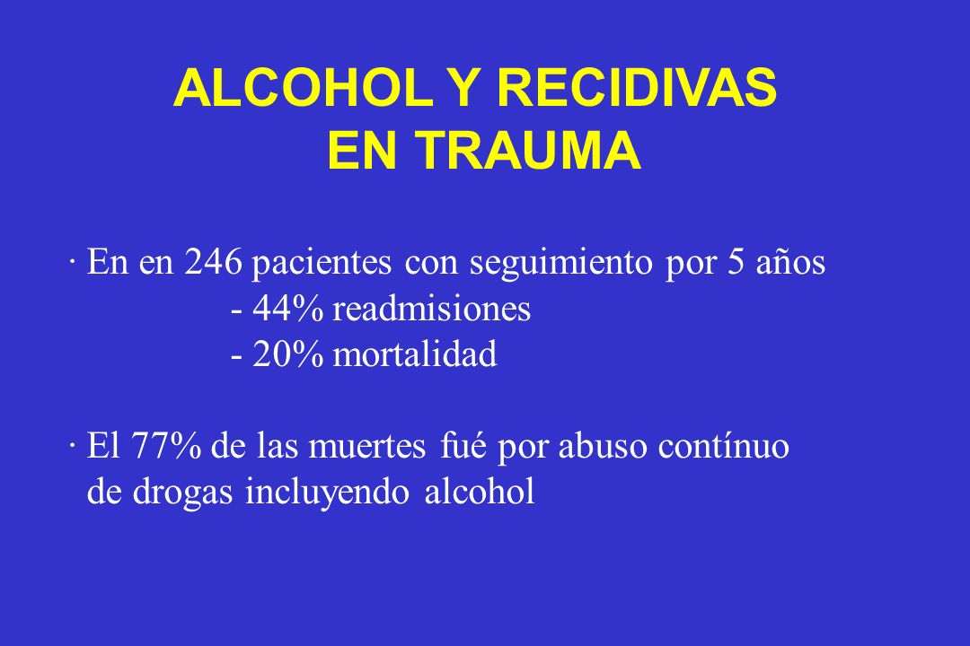 ALCOHOL Y RECIDIVAS EN TRAUMA