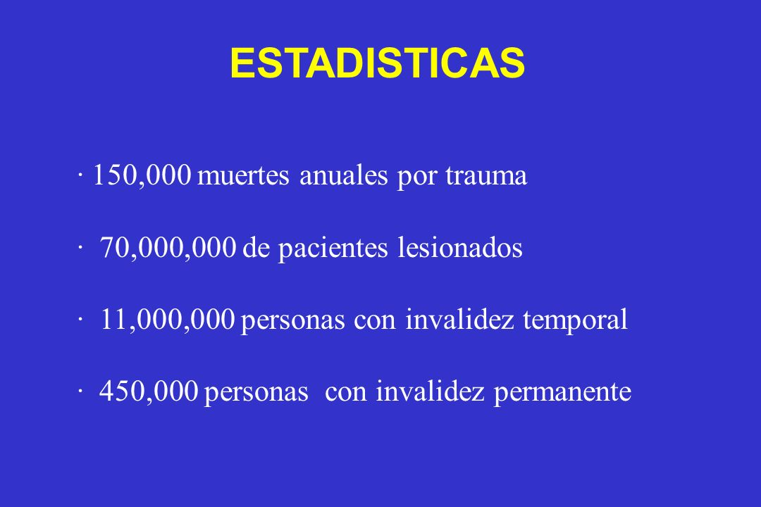 ESTADISTICAS · 150,000 muertes anuales por trauma