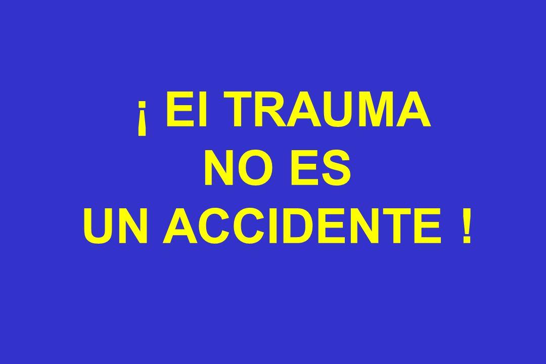 ¡ El TRAUMA NO ES UN ACCIDENTE !