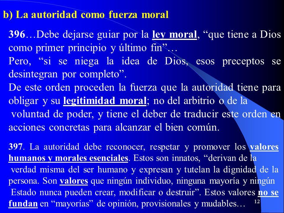 b) La autoridad como fuerza moral