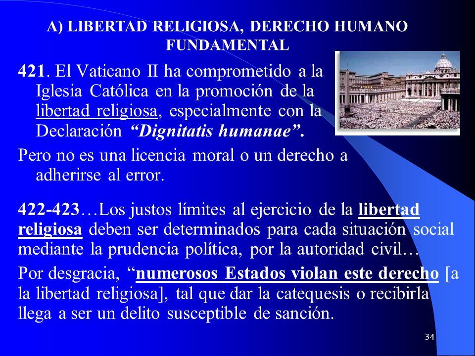 A) LIBERTAD RELIGIOSA, DERECHO HUMANO FUNDAMENTAL