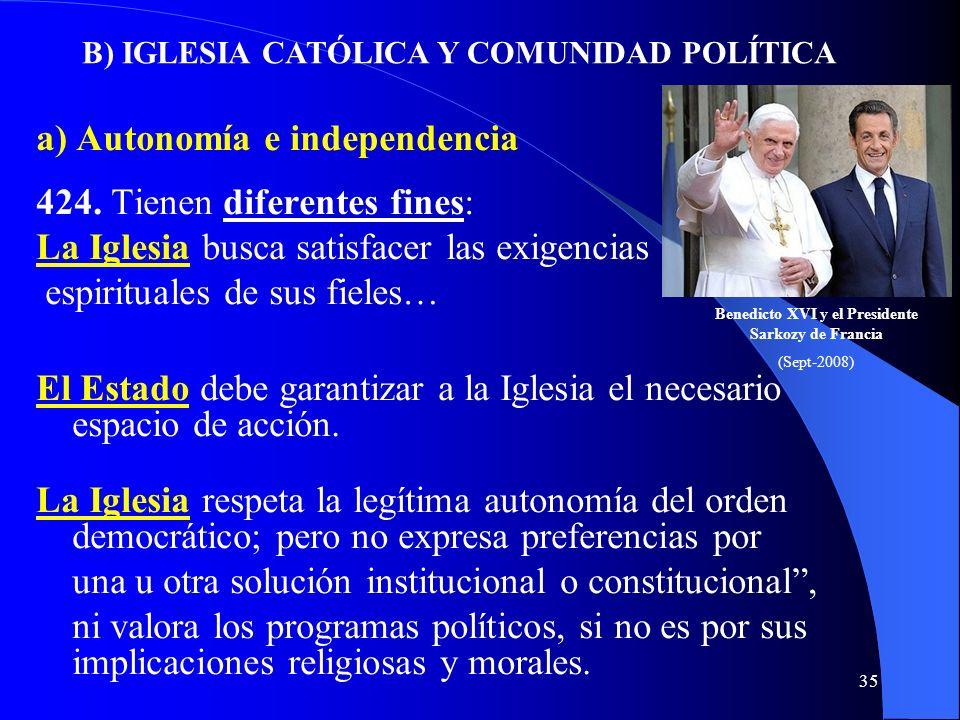 a) Autonomía e independencia 424. Tienen diferentes fines: