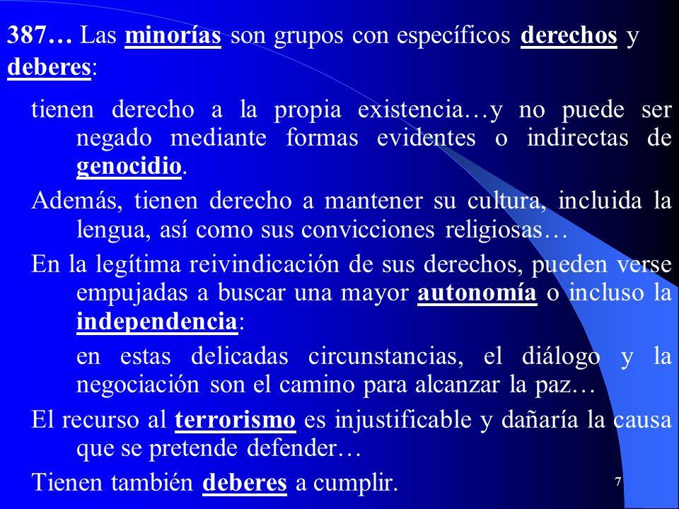 387… Las minorías son grupos con específicos derechos y deberes: