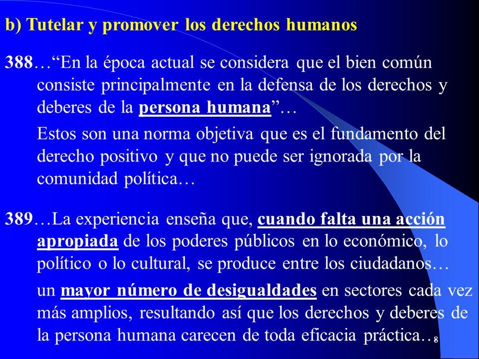 b) Tutelar y promover los derechos humanos