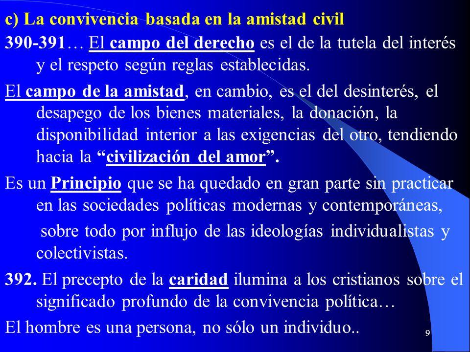 c) La convivencia basada en la amistad civil