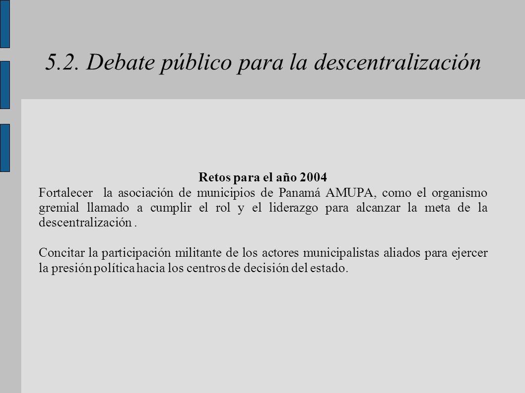 5.2. Debate público para la descentralización