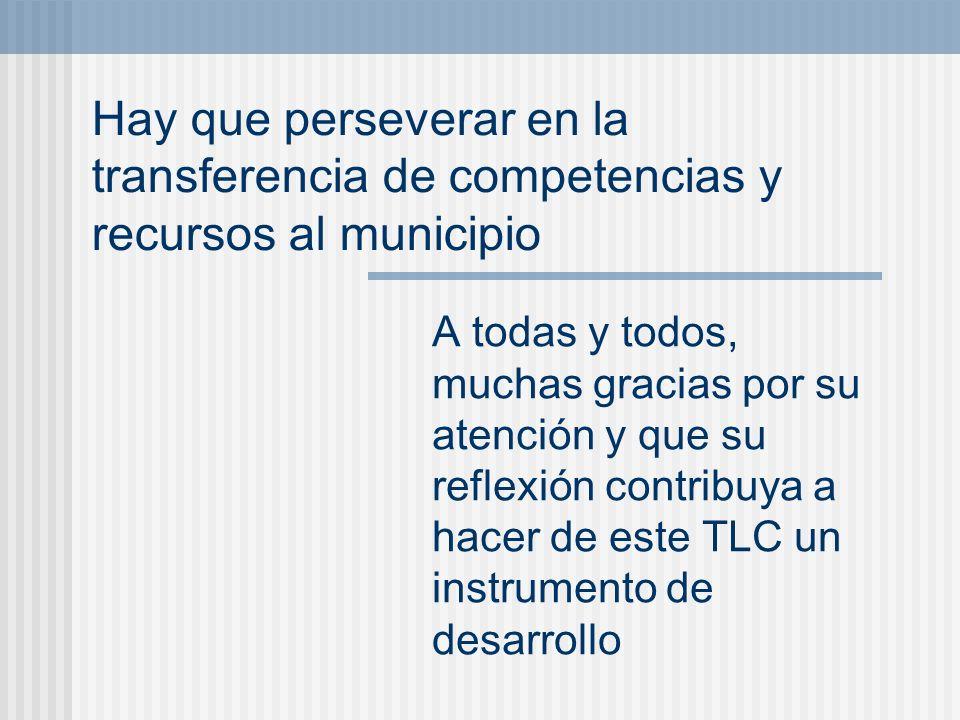 Hay que perseverar en la transferencia de competencias y recursos al municipio