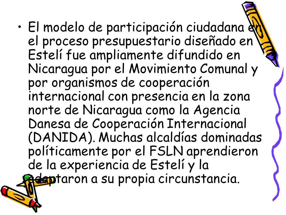 El modelo de participación ciudadana en el proceso presupuestario diseñado en Estelí fue ampliamente difundido en Nicaragua por el Movimiento Comunal y por organismos de cooperación internacional con presencia en la zona norte de Nicaragua como la Agencia Danesa de Cooperación Internacional (DANIDA).