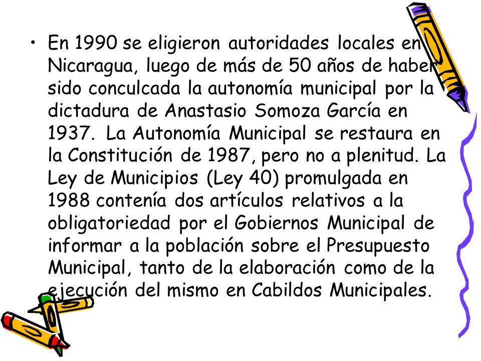 En 1990 se eligieron autoridades locales en Nicaragua, luego de más de 50 años de haber sido conculcada la autonomía municipal por la dictadura de Anastasio Somoza García en 1937.