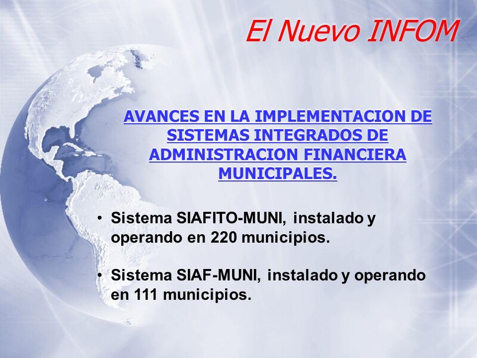 El Nuevo INFOM AVANCES EN LA IMPLEMENTACION DE SISTEMAS INTEGRADOS DE ADMINISTRACION FINANCIERA MUNICIPALES.
