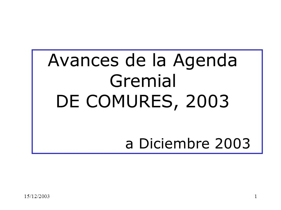 Avances de la Agenda Gremial DE COMURES, 2003 a Diciembre 2003