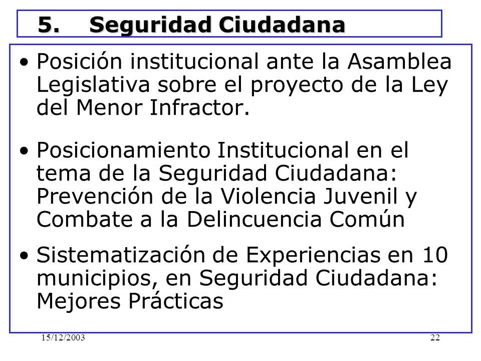 5. Seguridad Ciudadana Posición institucional ante la Asamblea Legislativa sobre el proyecto de la Ley del Menor Infractor.