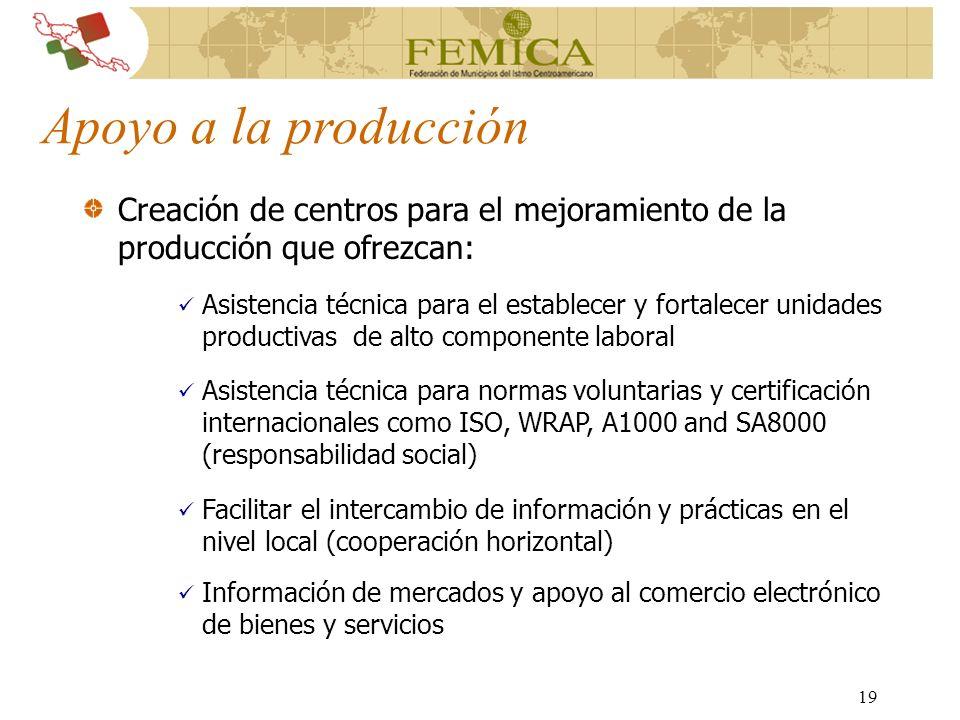 Apoyo a la producción Creación de centros para el mejoramiento de la producción que ofrezcan: