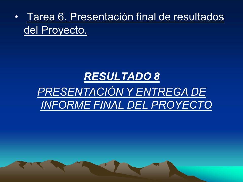 PRESENTACIÓN Y ENTREGA DE INFORME FINAL DEL PROYECTO