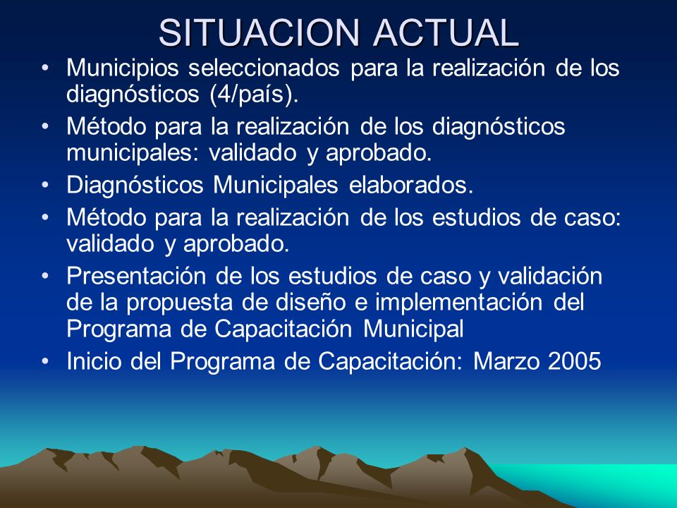 SITUACION ACTUAL Municipios seleccionados para la realización de los diagnósticos (4/país).