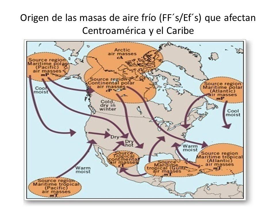 Origen de las masas de aire frío (FF´s/Ef´s) que afectan Centroamérica y el Caribe
