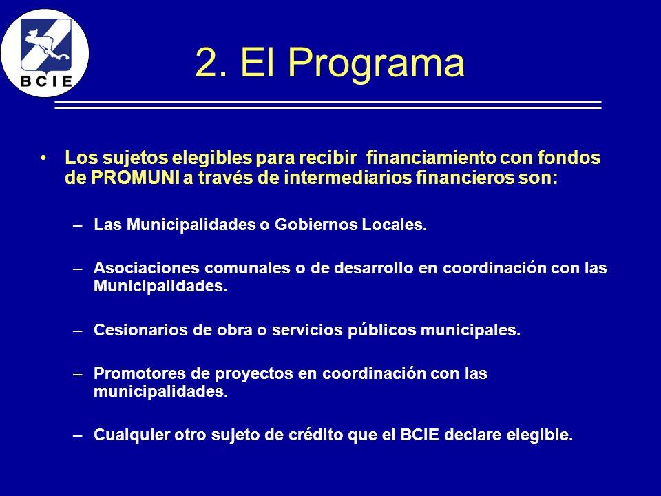 2. El Programa Los sujetos elegibles para recibir financiamiento con fondos de PROMUNI a través de intermediarios financieros son:
