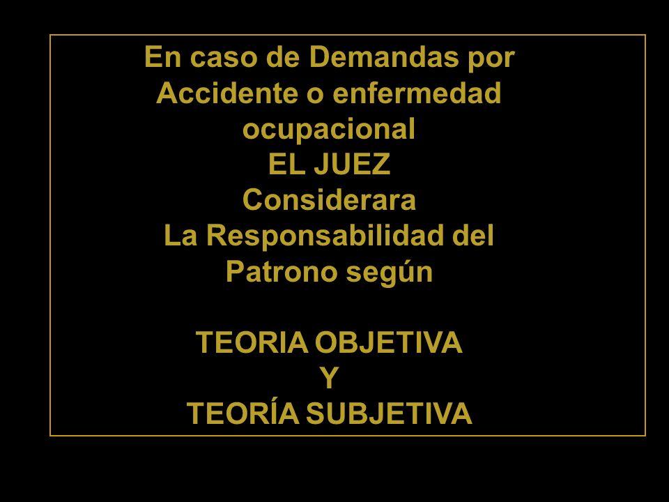 En caso de Demandas por Accidente o enfermedad ocupacional