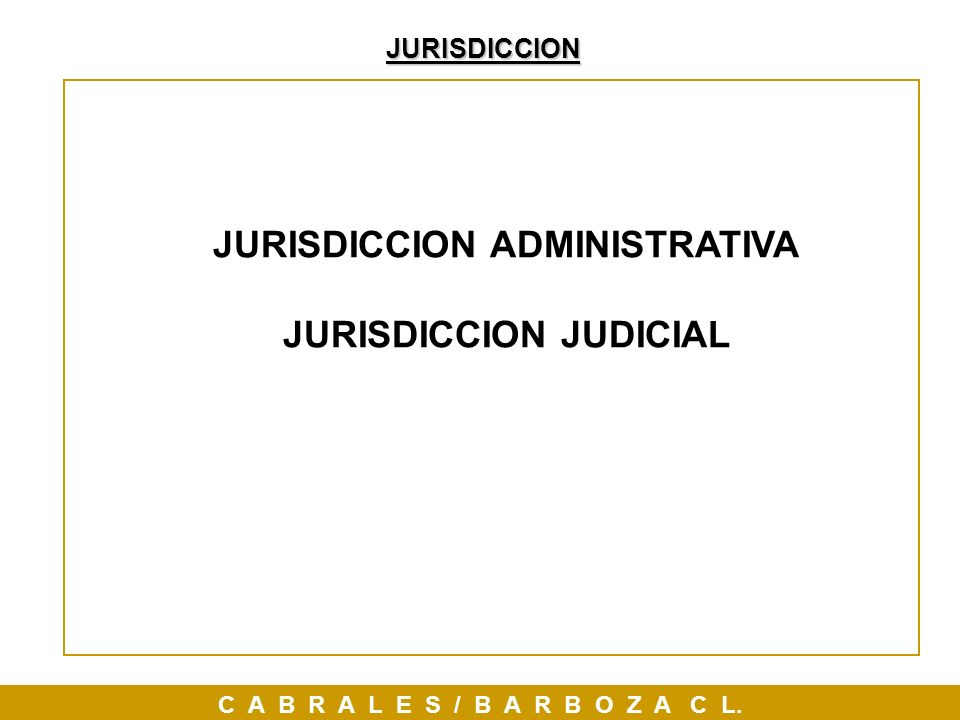 JURISDICCION ADMINISTRATIVA JURISDICCION JUDICIAL