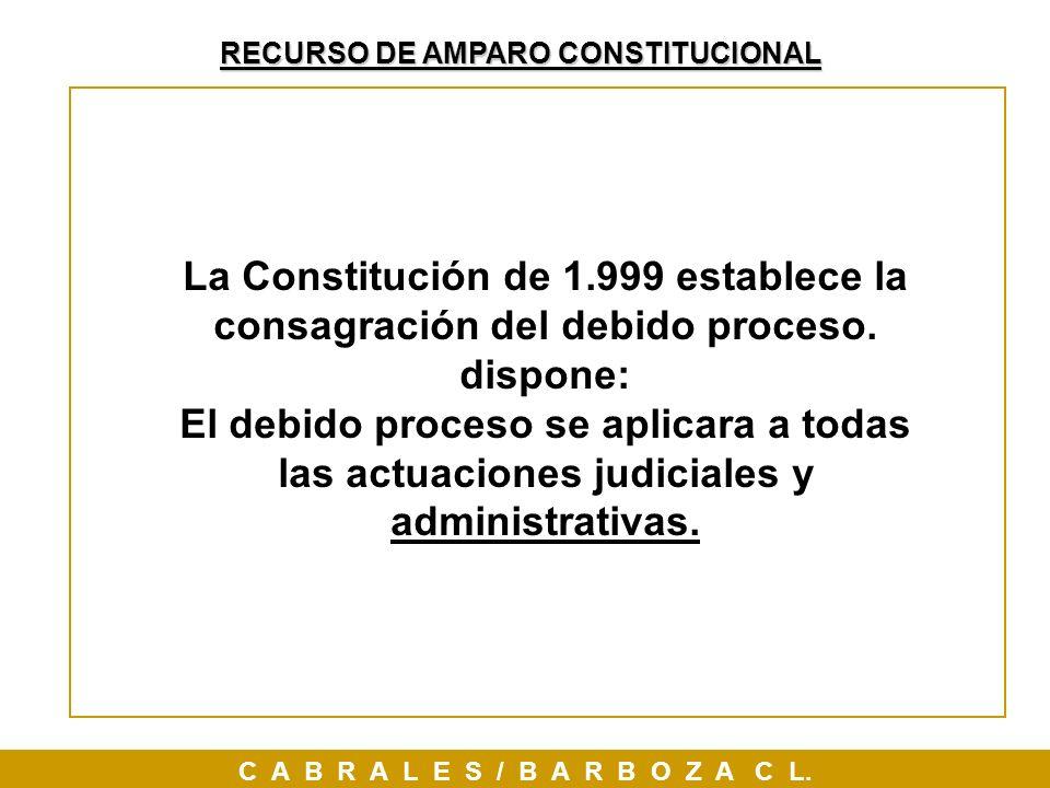 La Constitución de 1.999 establece la consagración del debido proceso.