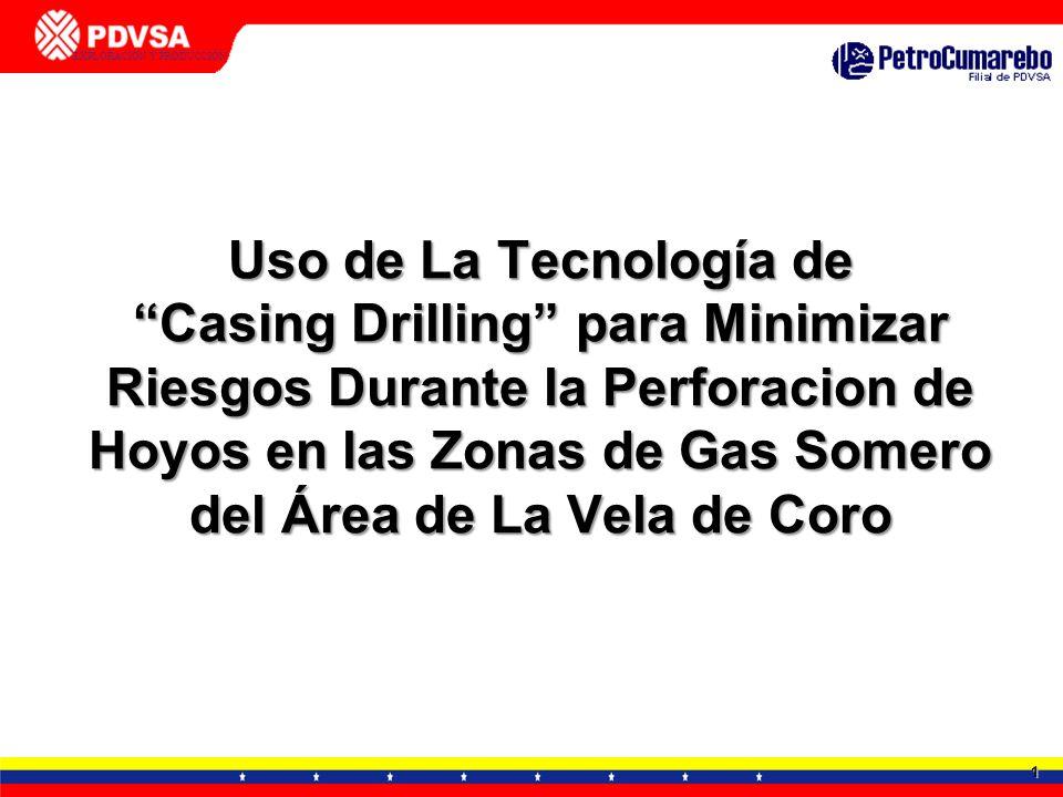 Uso de La Tecnología de Casing Drilling para Minimizar Riesgos Durante la Perforacion de Hoyos en las Zonas de Gas Somero del Área de La Vela de Coro