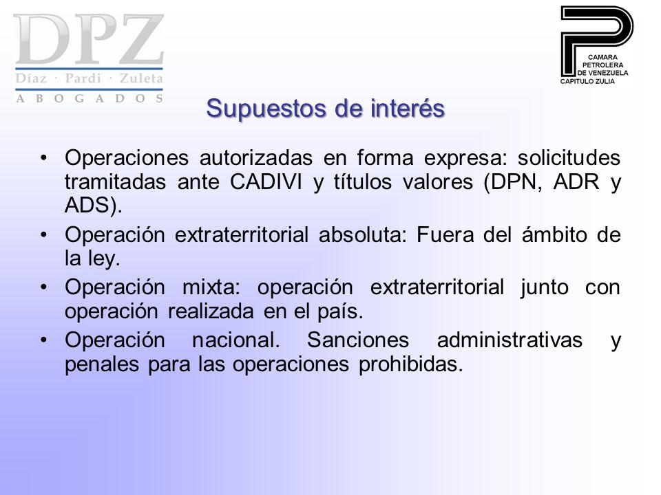 Supuestos de interés Operaciones autorizadas en forma expresa: solicitudes tramitadas ante CADIVI y títulos valores (DPN, ADR y ADS).
