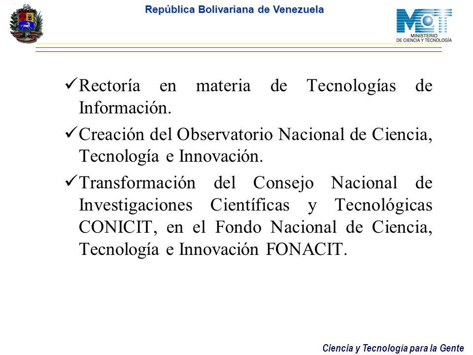 Rectoría en materia de Tecnologías de Información.
