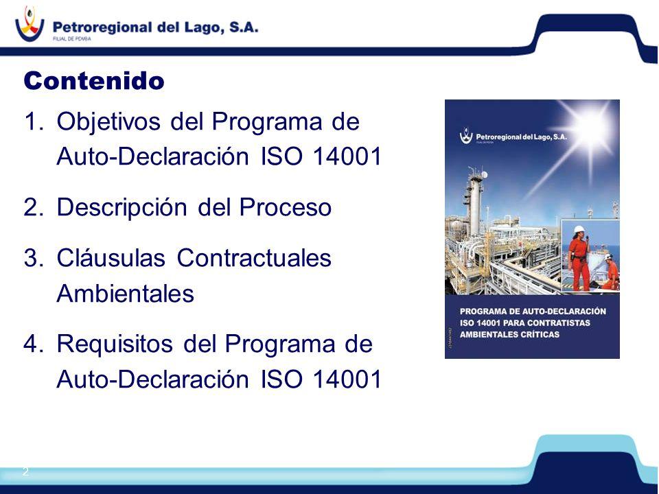 Contenido Objetivos del Programa de Auto-Declaración ISO 14001. Descripción del Proceso. Cláusulas Contractuales Ambientales.