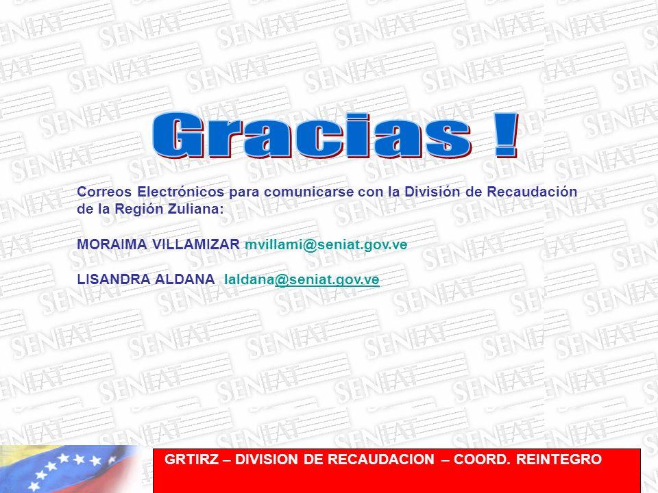 Gracias ! Correos Electrónicos para comunicarse con la División de Recaudación de la Región Zuliana: