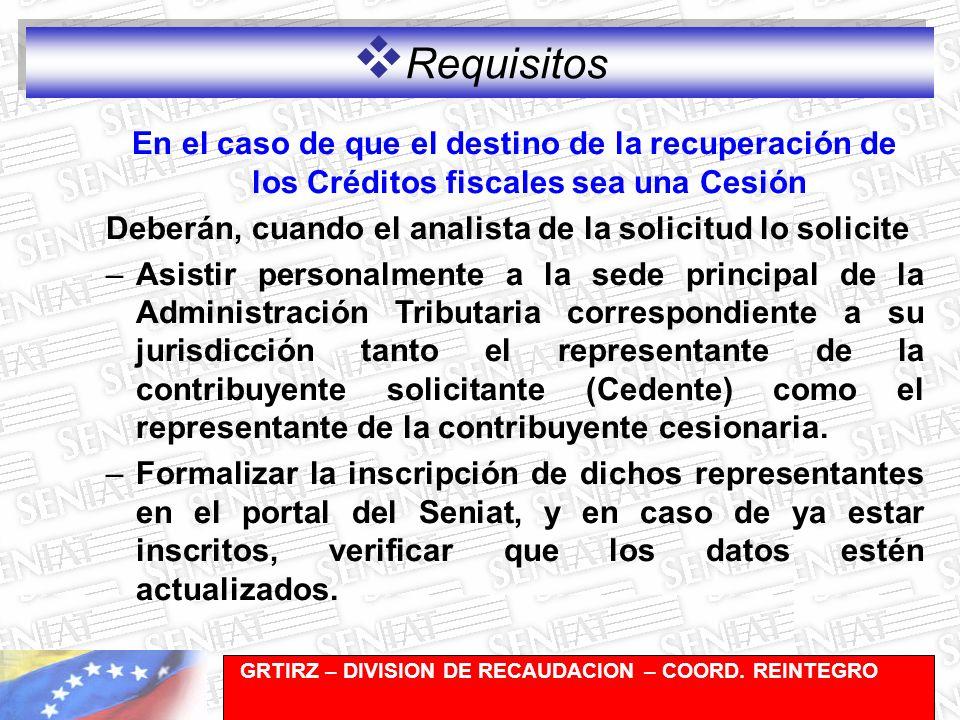 Requisitos En el caso de que el destino de la recuperación de los Créditos fiscales sea una Cesión.