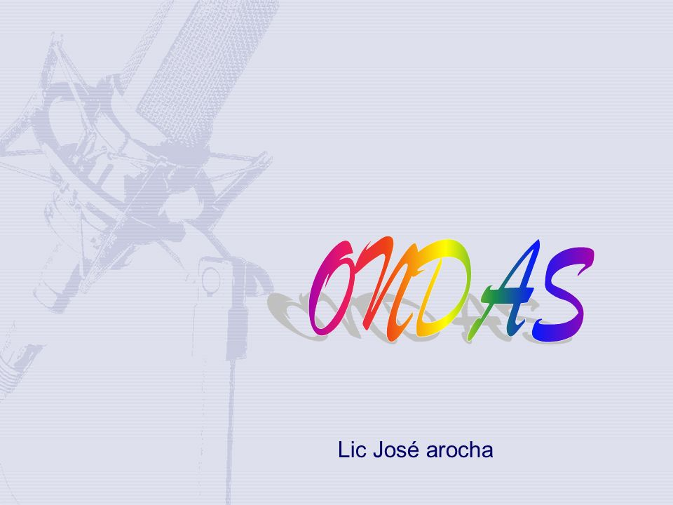 ONDAS Lic José arocha