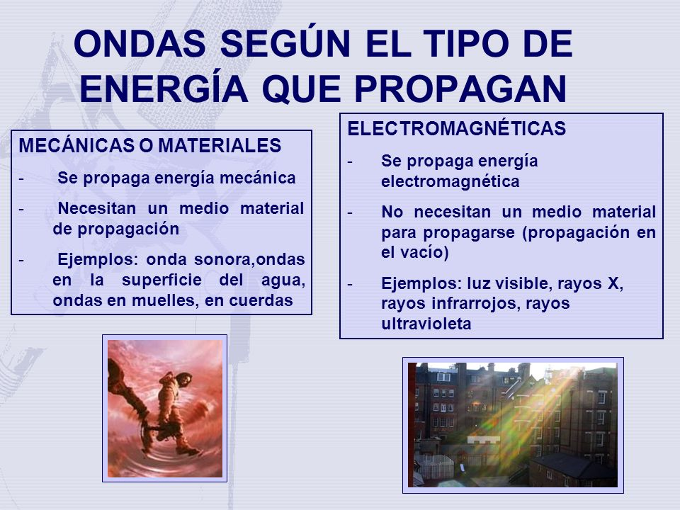 ONDAS SEGÚN EL TIPO DE ENERGÍA QUE PROPAGAN